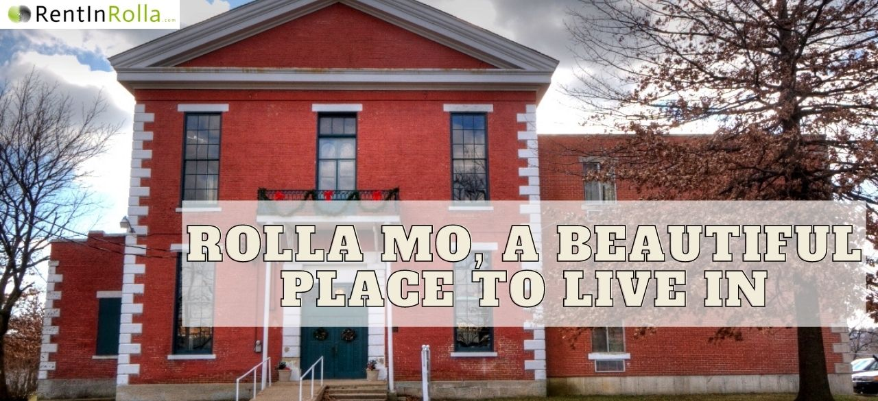 Rolla MO, a beautiful place to live in - Rent In Rolla